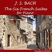 J.S. Bach: The Six French Suites for Piano by Claudio Colombo