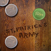 St Patrick's Army by The Judes