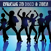 Dancing to Disco & Tech von Various Artists