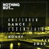 Nothing But... Amsterdam Dance Essentials 2019 House de Various Artists