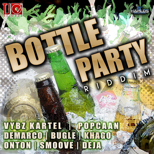 Bottle Party Riddim by Various Artists