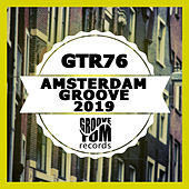 Amsterdam Groove 2019 by Various Artists