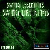 Swing Essentials  Vol 10 - Swing Like Kings by Various Artists