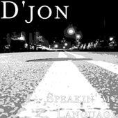 Speakin' my Language by D-Jon