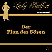 Folge 16: Der Plan des Bösen von Lady Bedfort