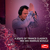 A State Of Trance Classics - Mix 001: Markus Schulz by Markus Schulz