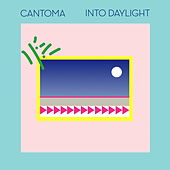 Into Daylight de Cantoma
