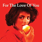 For The Love Of You by Various Artists
