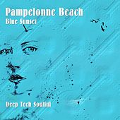 Pampelonne Beach Blue Sunset: Deep Tech Soulful di Various Artists