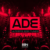 ADE 2019: Ultimate EDM Tunes by Various Artists