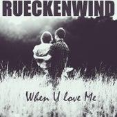 When U Love Me (Radio Edit) by Rueckenwind