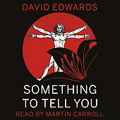 Something to Tell You de David Edwards