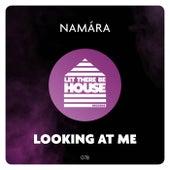 Looking At Me de Namára
