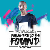 No Where to Be Found by DJ Tumza