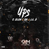 Ups by KGM OFFICIAL, O Blow, Rn