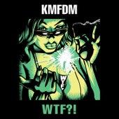 WTF?! de KMFDM