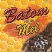 Batom com Mel, Vol. 01 (Ao Vivo) de Batom com Mel