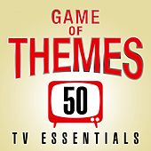 Game of Themes: 50 TV Show Essentials di TV Sounds Unlimited