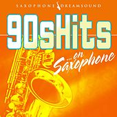90s Hits on Saxophone van Saxophone Dreamsound