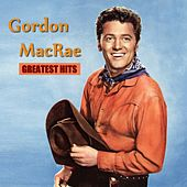 Gordon MacRae Greatest Hits by Various Artists
