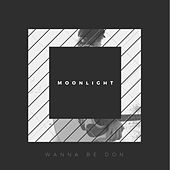 Moonlight by Wanna Be Don