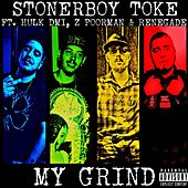 My Grind by Stonerboy Toke