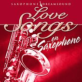Love Songs on Saxophone van Saxophone Dreamsound