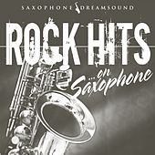 Rock Hits on Saxophone van Saxophone Dreamsound