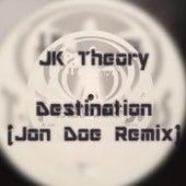Destination (Jon Doe Remix) by JK Theory