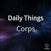Daily Things de The Corps
