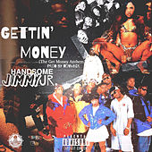 Gettin' money (The Get Money Anthem) de Handsome Jimmy Jr