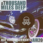 A Thousand Miles Deep - Air 20 von Various Artists