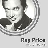 The Origins of Ray Price by Ray Price