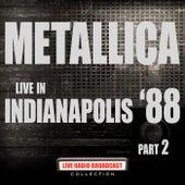 Live in Indianapolis '88 Part 2 (Live) von Metallica