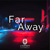 Far Away by Lionner