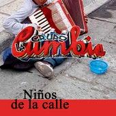 Los Niños de la Calle by Grupo La Cumbia
