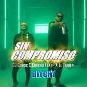 Sin Compromiso  (Blychy) de Chucho Flash El Taiger
