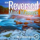 Reversed Mind Massage on a Flowing River von Giacomo Bondi