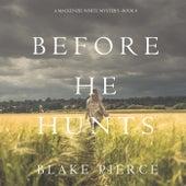 Before He Hunts (A Mackenzie White Mystery-Book 8) de Blake Pierce