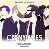 Contracorriente (Canción Original del Documental Cónyuges) by Mandy Barrón