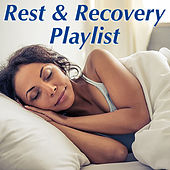 Rest & Recovery Playlist by Various Artists