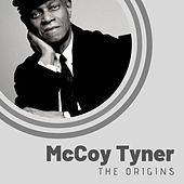 The Origins of McCoy Tyner de McCoy Tyner