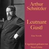 Arthur Schnitzler: Leutnant Gustl (Eine Novelle) von Arthur Schnitzler