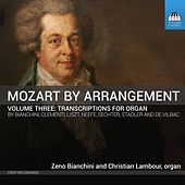 Mozart by Arrangement, Vol. 3: Transcriptions for Organ by Zeno Bianchini