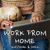 Work From Home Classical & Chill de Various Artists