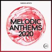 Melodic Anthems 2020 von Various Artists