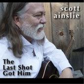 The Last Shot Got Him de Scott Ainslie