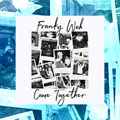 Come Together von Franky Wah
