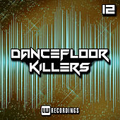 Dancefloor Killers, Vol. 12 de Various Artists