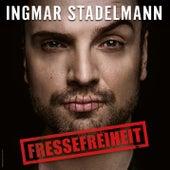 Fressefreiheit von Ingmar Stadelmann